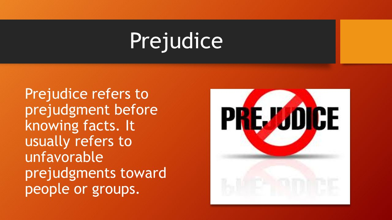 """prejudice in canada Prejudice is having already decided what a person of another race is supposed to be like based on little or no experience with such people discrimination is acting on those negative ideas and thereby treating people of that racial group unfairly for example, it was """"understood"""" that black."""