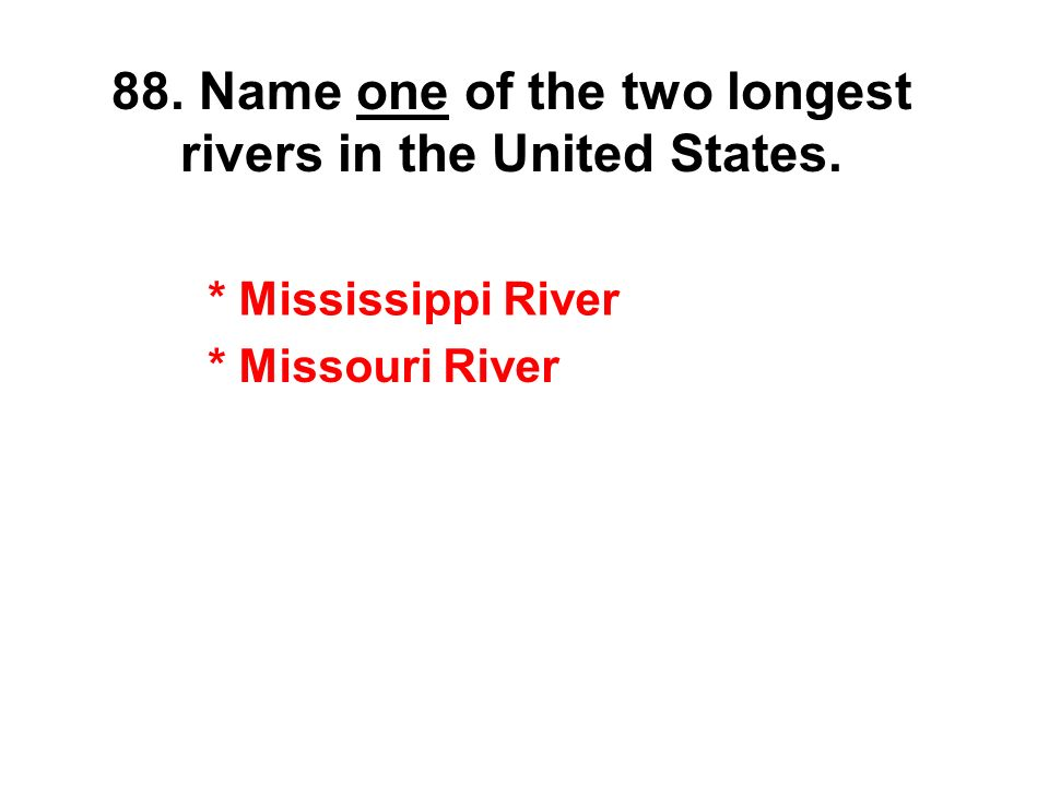 Civics Exam Review Ppt Download - Two longest rivers in the united states