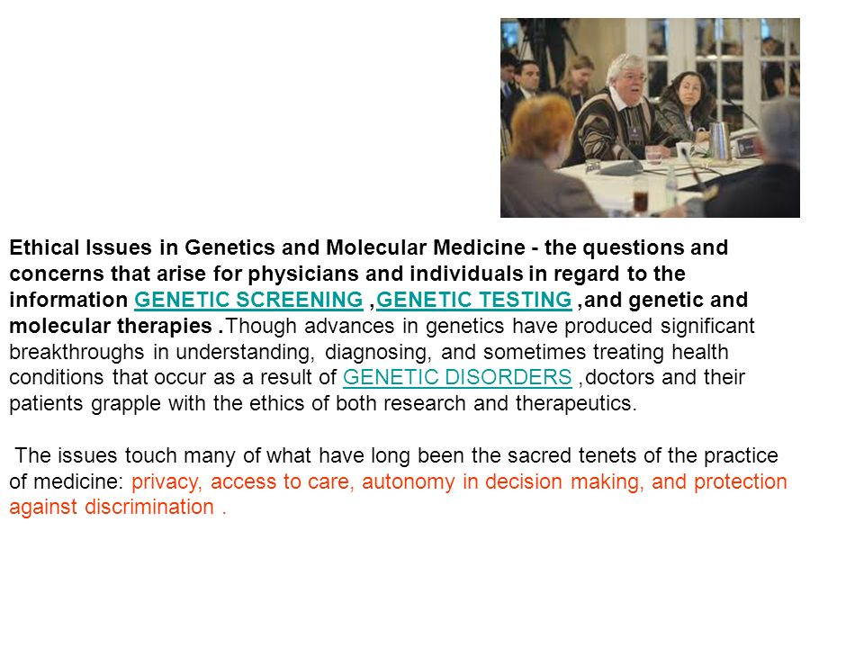 ethical concern for genetic testing in The role of genetics and the environment in the onset of many major noncommunicable diseases particularly monogenic diseases is well established consequently, genetic testing is gaining recognition for the many advantages it has to offer in the prevention, management and treatment of disease among.