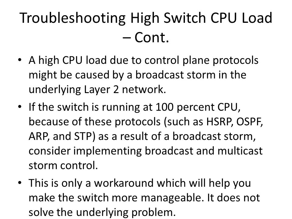 Troubleshooting High Switch CPU Load – Cont.