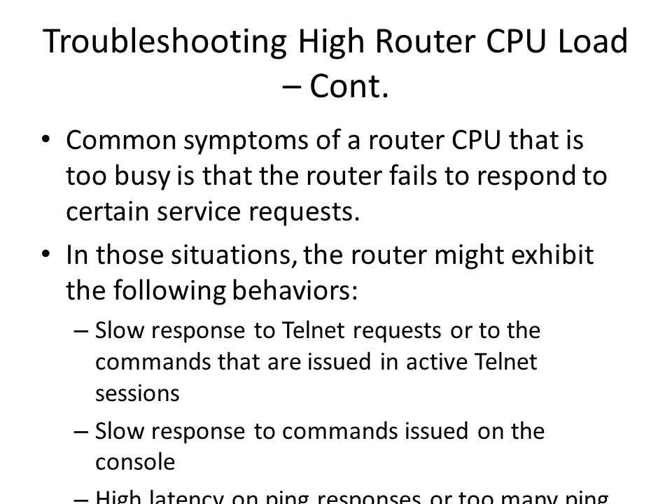 Troubleshooting High Router CPU Load – Cont.