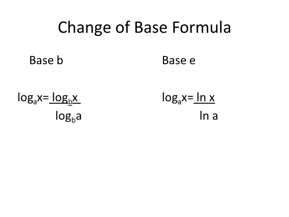53 properties of logarithms ppt download 2 change of base formula base b base e logax logbx logax ln x logba ln a sciox Choice Image
