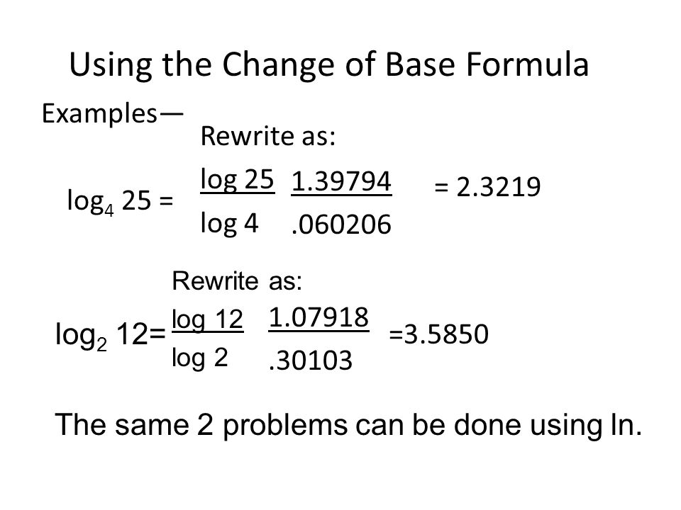 53 properties of logarithms ppt download using the change of base formula publicscrutiny Image collections
