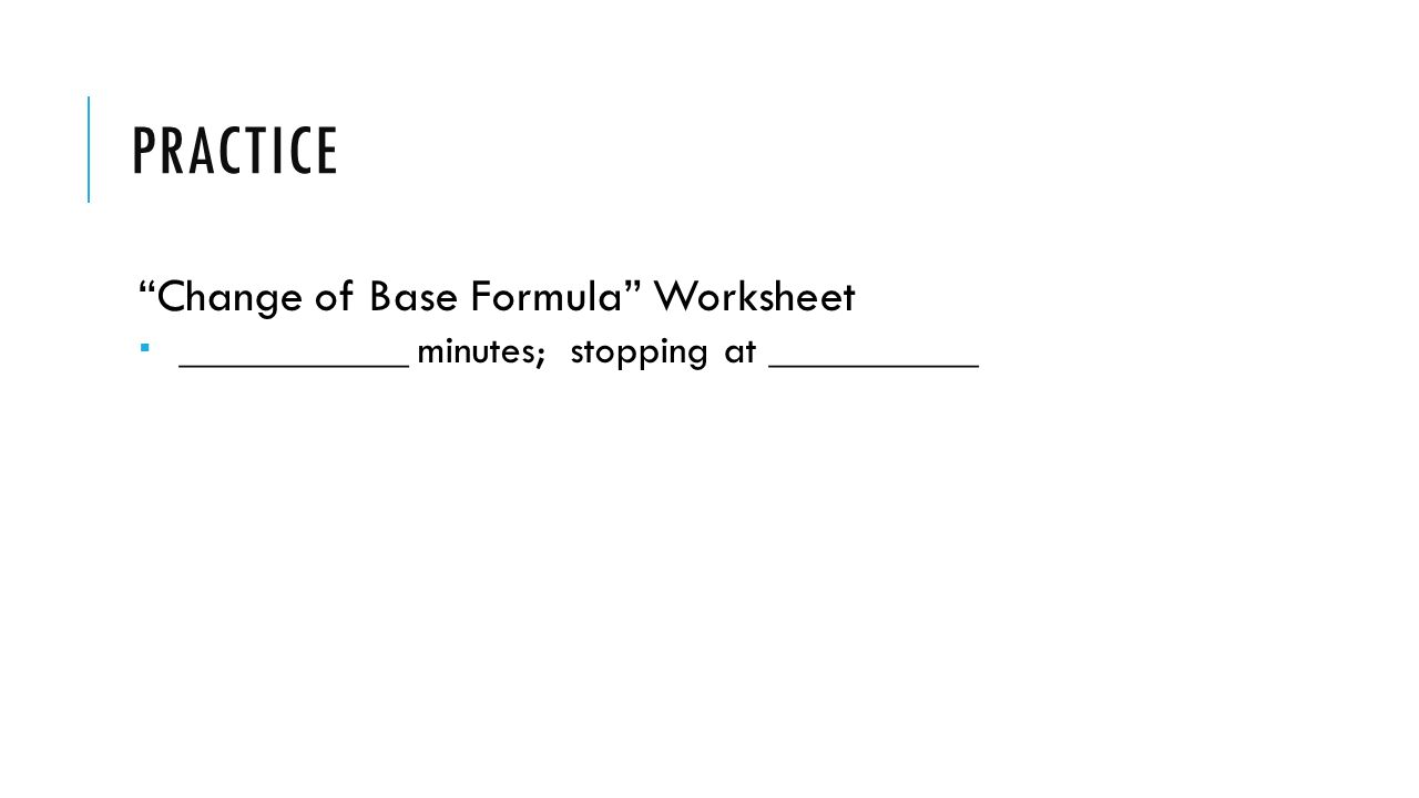 WARM UP Evaluate log 3 81 Solve for x log5 2x3 log5 4x – Formula Worksheet
