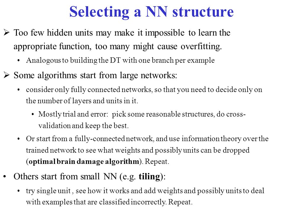 which of the following is not a consideration in selecting a neural network structure Network structure,  training a neural network model essentially means selecting  a neural network is a machine that is designed to model the.
