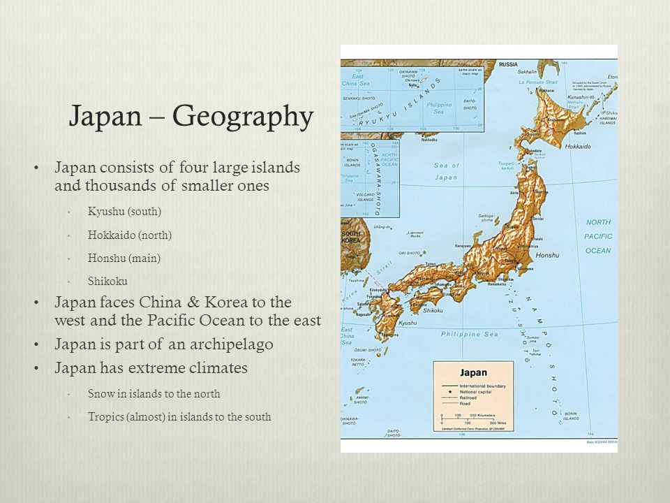 Japan – Geography Japan consists of four large islands and thousands of smaller ones. Kyushu (south)