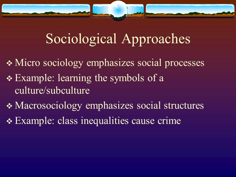 the explanations for criminality in two levels Explanations of crime:sociological explanations introduction to sociology social sciences sociology.