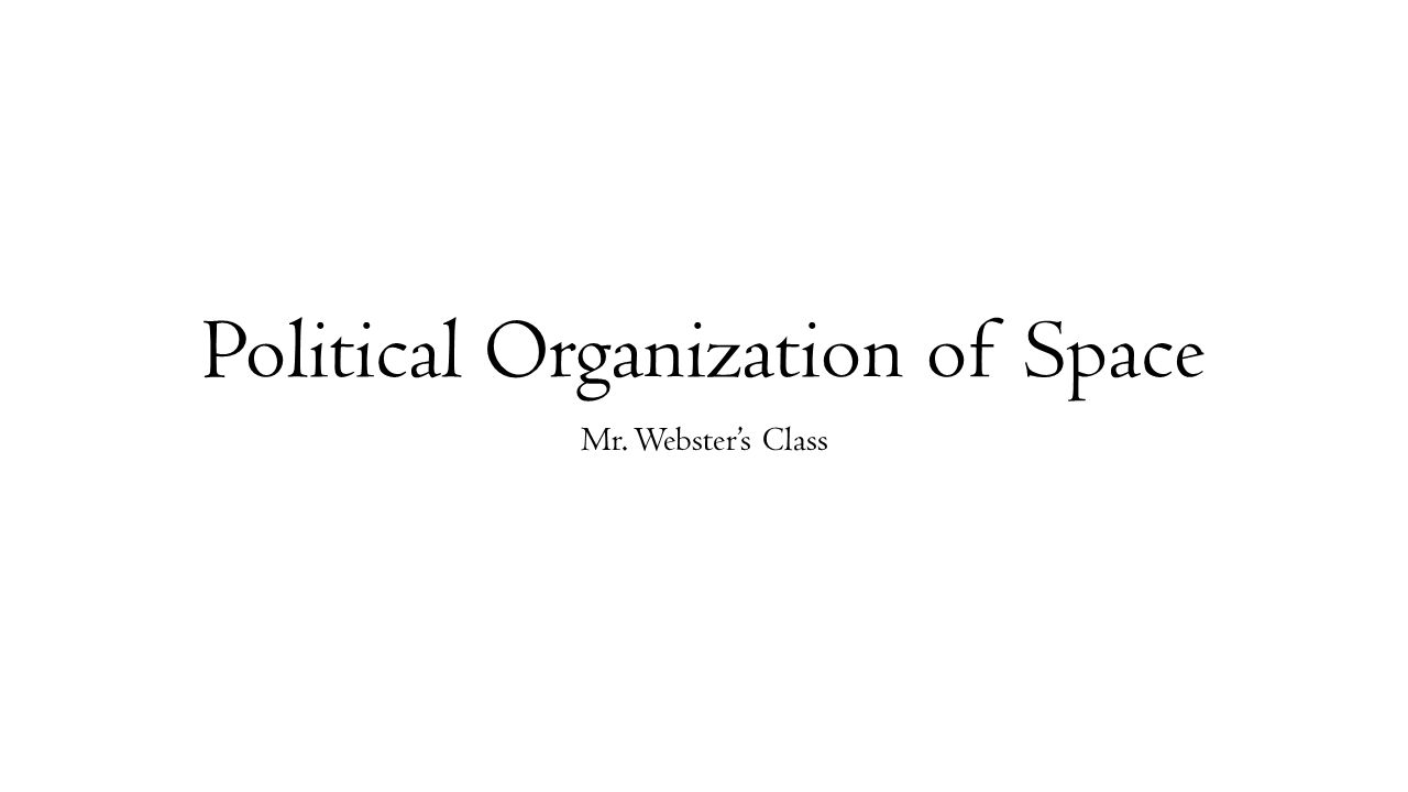 political organization of space essay Political organization of space-  supplemental readings and questions, questions for discussion, essays, surveys, etc  political geography - videos and.