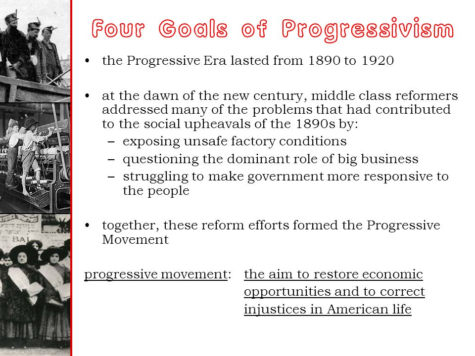 Main Goals Of The Progressive Movement Essay Essay On Progressivism