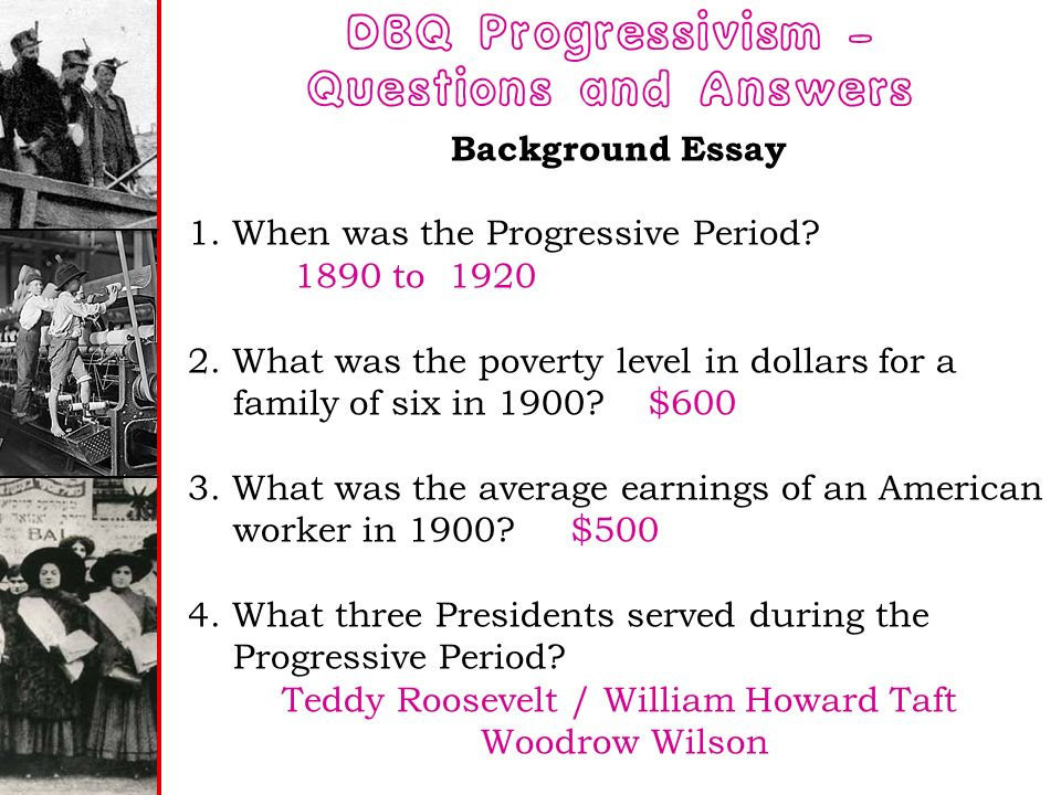 dbq test the progressive era roosevelt and wilson 2/17 progressive era test  2/16 dbq essay final draft due and wilson worksheet   1/26 roosevelt chart from the back page of the reading.