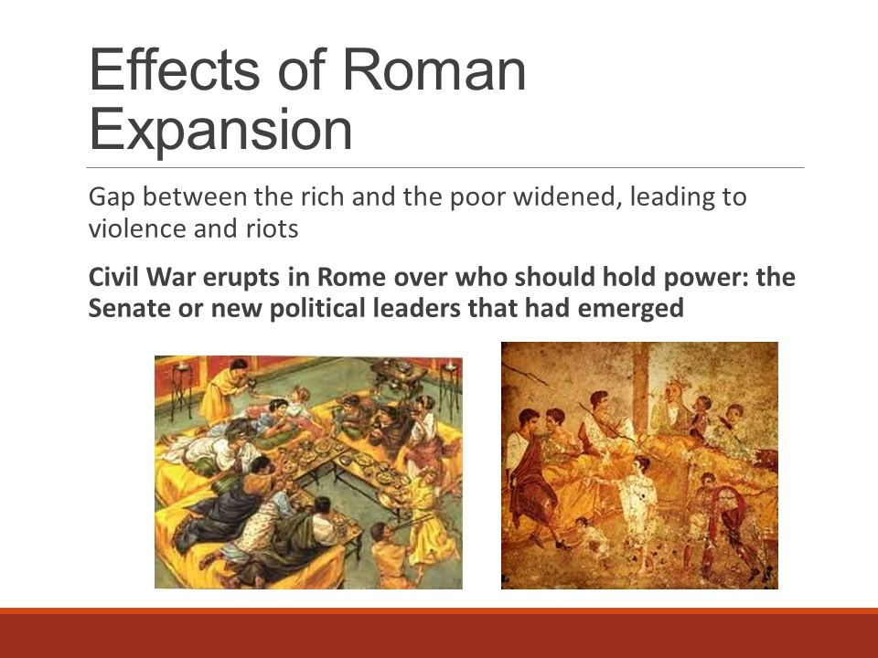 the effects of romes expansion Positives and negatives of rome expansion the expansion of rome had many optimistic effects on roman society roman expansion led to more farmable land which.