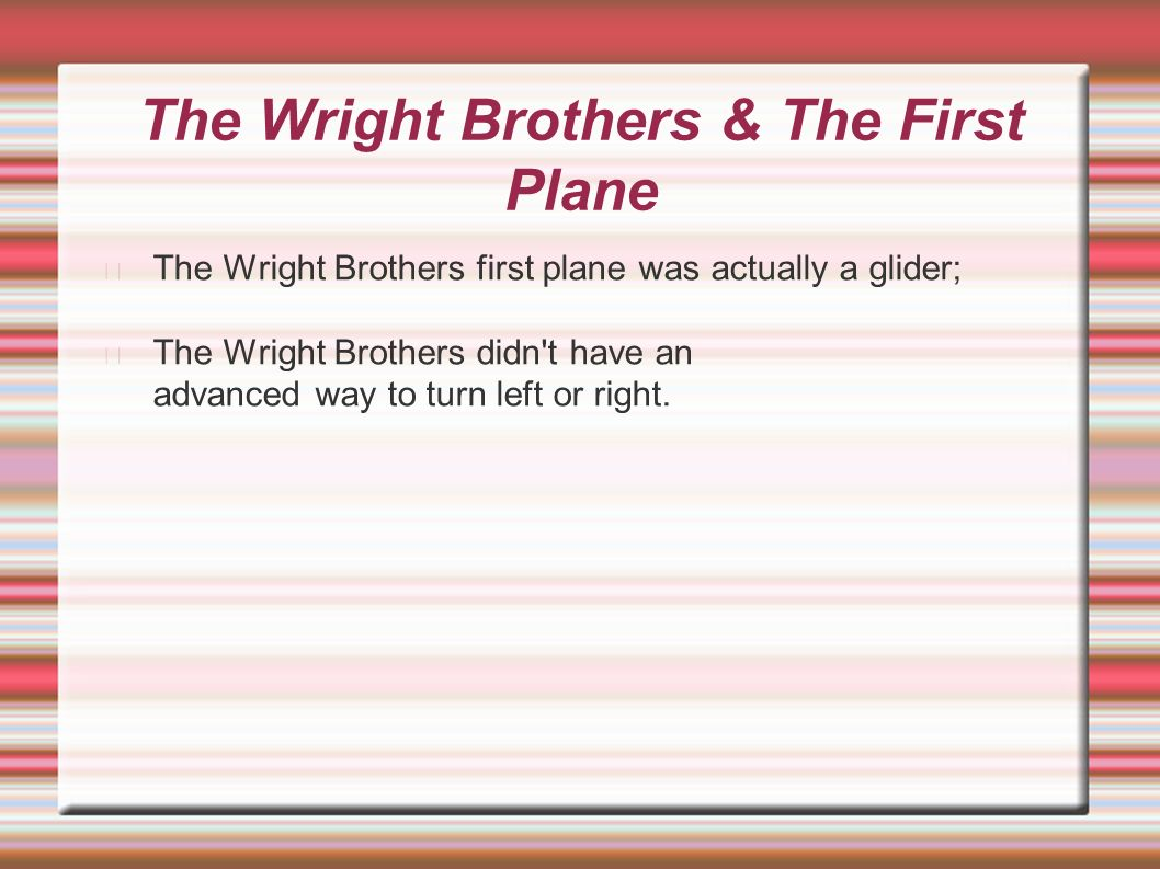 Don't think wright brothers the fist plane Great pussy