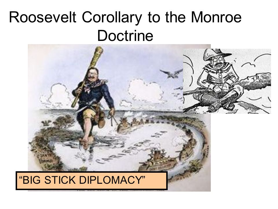theodore roosevelts popular use of the roosevelt corollary and the monroe doctrine Roosevelt corollary theodore roosevelts reinterpretation of the monroe doctrine from hist 1493 at tulsa community college.