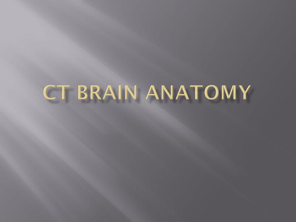 Ct Brain Anatomy Ppt Video Online Download