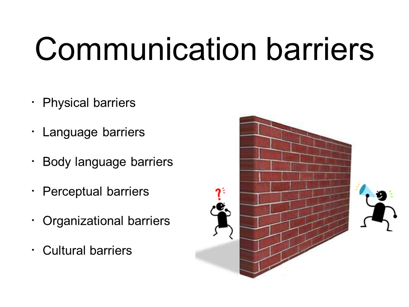 perceptual barriers When you recognize potential perception problems based on age, race, gender, religion or lifestyle, you can break through the perception barriers by asking the people involved to air their concerns once the ice breaks, each party has the opportunity to let the other know what they are really like.