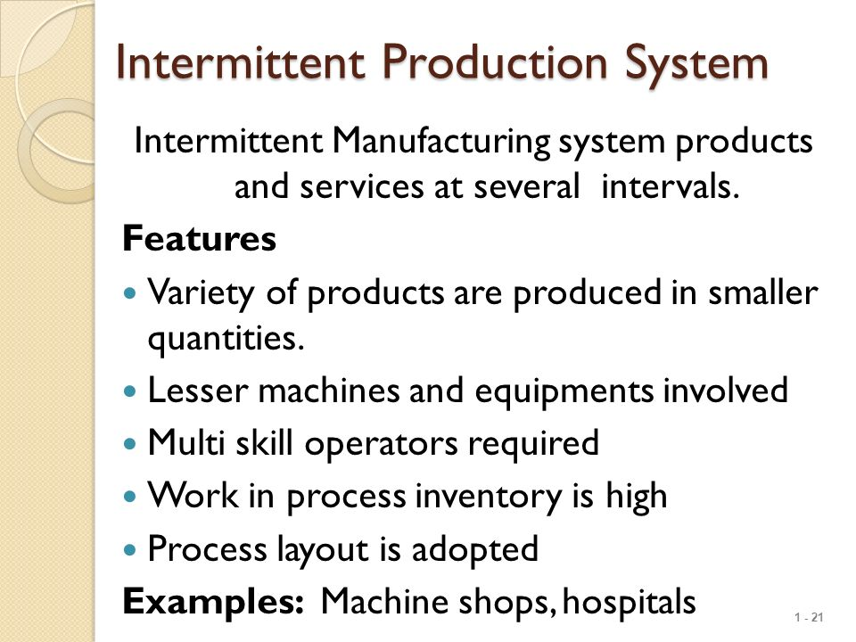 Continuous And Intermittent Production