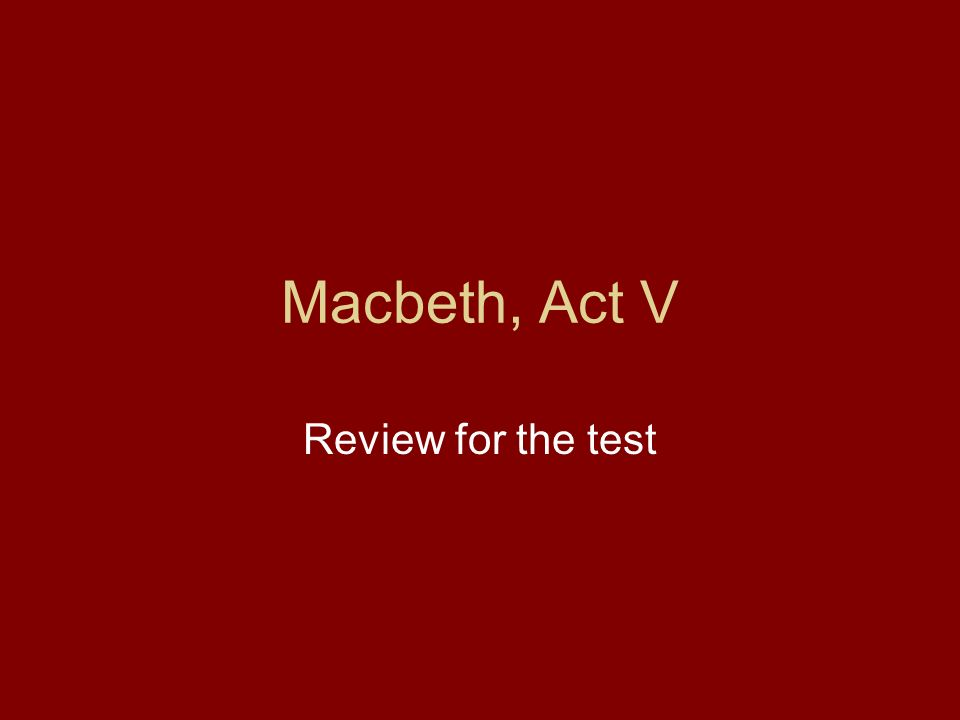macbeth test review This is more than just multiple choice questions on macbeth it's an analysis of tragedy through the lens of freytag's pyramid it includes examples of multiple choice questions you might expect on a pop quiz or test and an explanation of what areas you may wish to review.