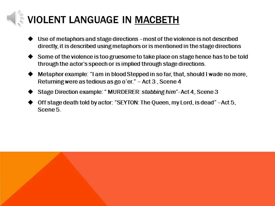 the violence in macbeth How shakespeare presents violence in macbeth the witches play a big part in the presenting of violence as right at the beginning of the book, the setting of.