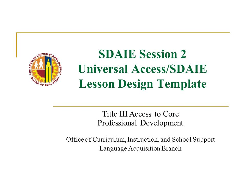 Sdaie session 2 universal accesssdaie lesson design template sdaie session 2 universal accesssdaie lesson design template pronofoot35fo Gallery
