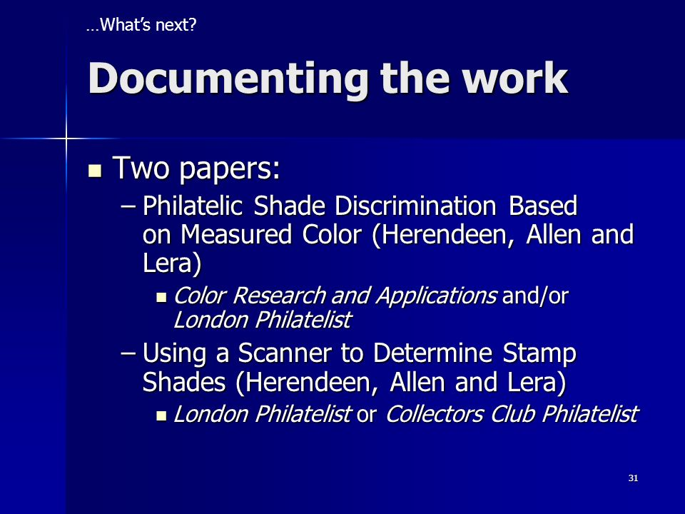 Documenting the work Two papers: