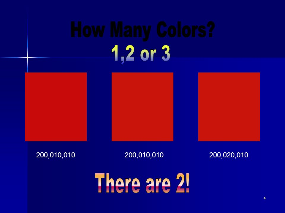 How Many Colors 1,2 or 3 200,010,010 200,020,010 There are 2!