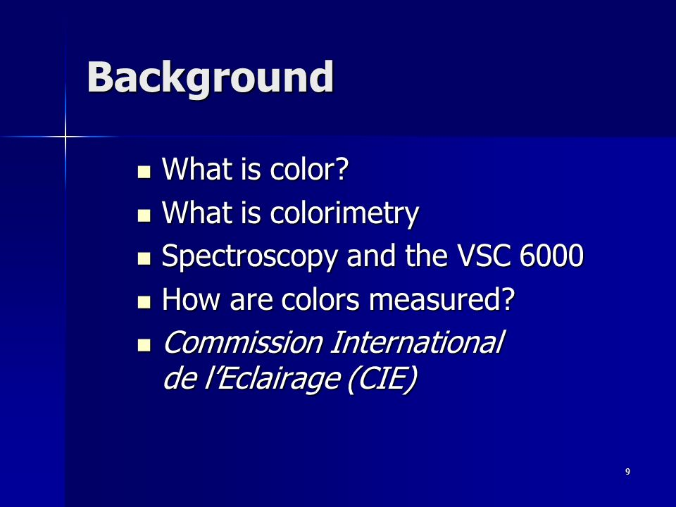 Background What is color What is colorimetry