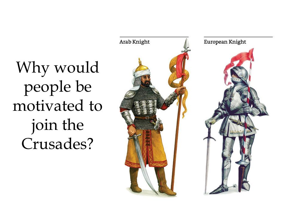 Why would people be motivated to join the Crusades