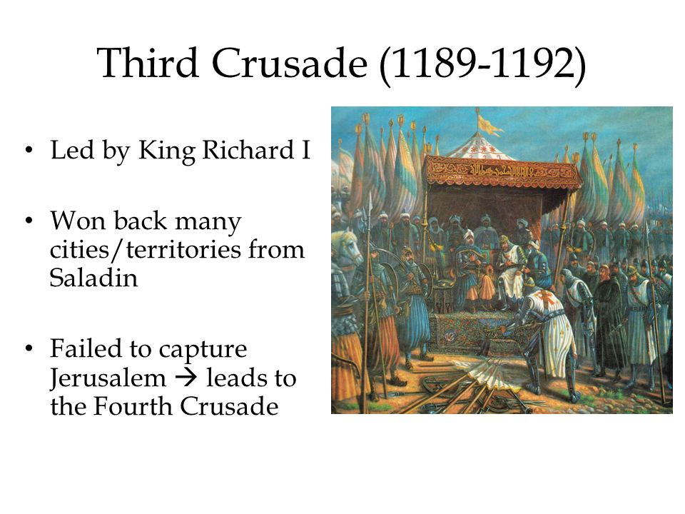 Third Crusade (1189-1192) Led by King Richard I