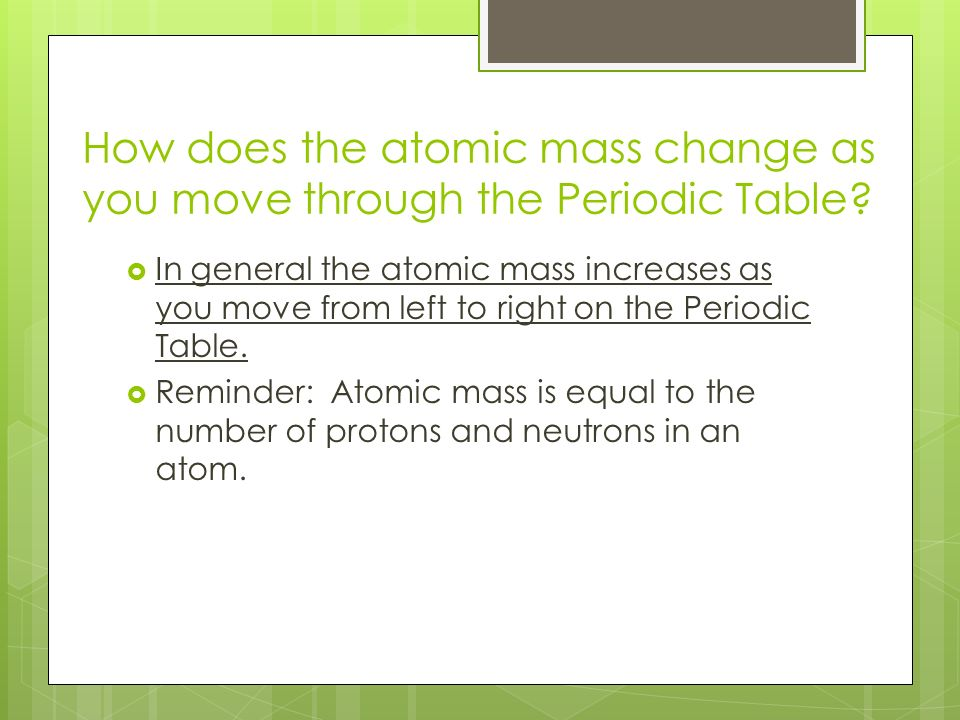 Atomic number increases on the periodic table as you move choice as you move across the periodic table atomic mass generally who changed the periodic table to urtaz Gallery