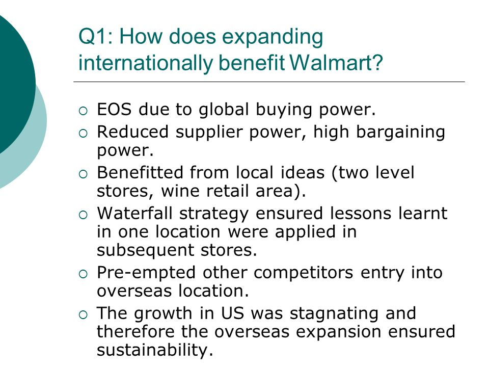 wal mart global expansion strategy Understand what a global strategy involves and be able to offer an example   walmart owns significant numbers of stores, as of mid-2014, in mexico (2,207),.