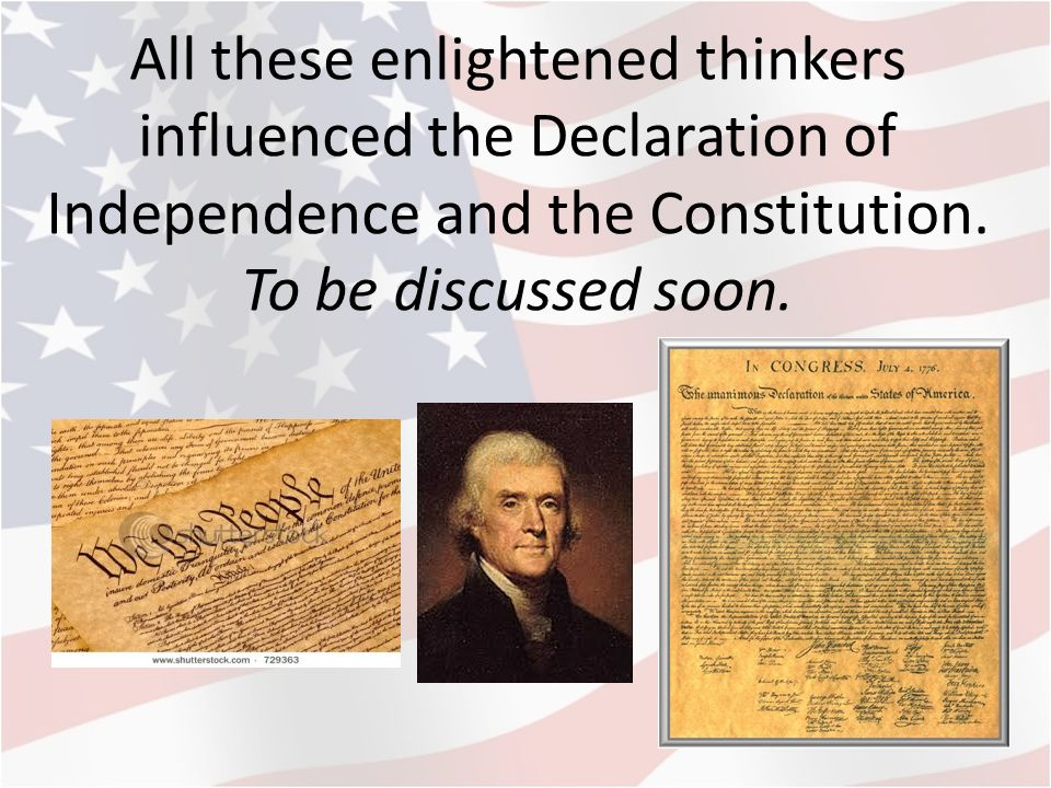 enlightenment thinking and declaration independence This blog post about jeremy bentham's scathing and totally valid critique of the declaration of independence is a must read i'm sorry i didn't discover this before the 4th of july gwern says.