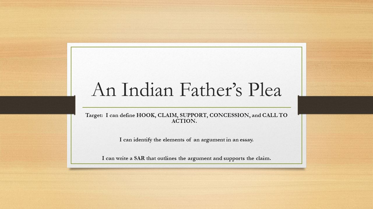 "an indian father s plea Grade 10, unit 1 sample materials  focusing on the literary term, concession as it relates to robert lake's argumentative essay ""an indian father's plea."