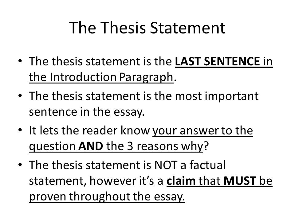 Essay For Science The Thesis Statement The Thesis Statement Is The Last Sentence In The  Introduction Paragraph Modest Proposal Essay Ideas also English Literature Essay Structure Guidelines For The Argumentative Essay  Ppt Video Online Download Science Essay Topics