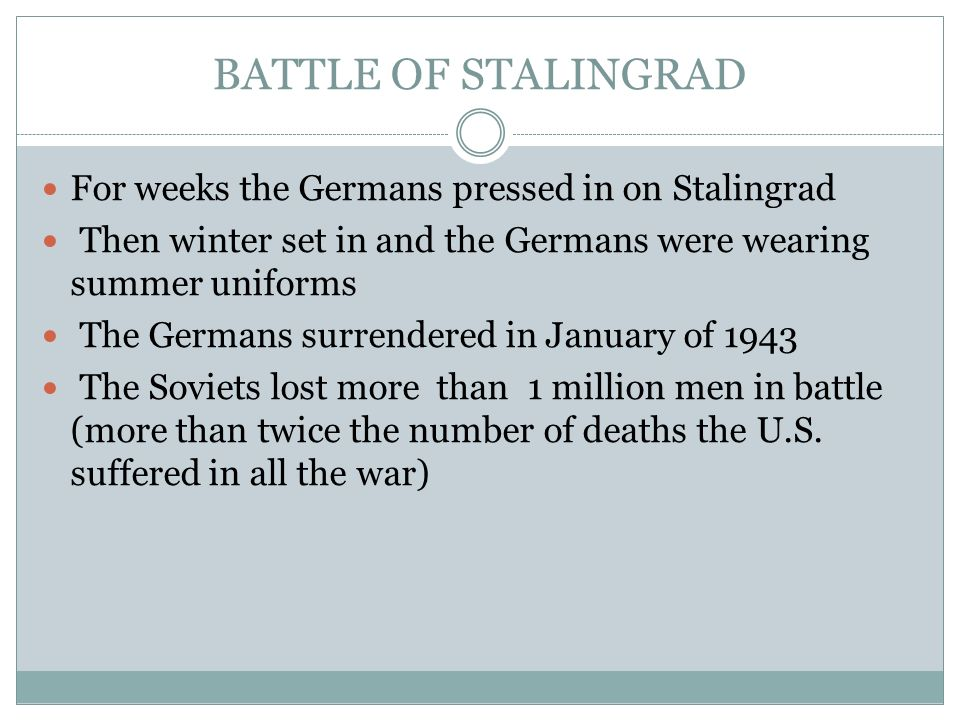a history of the battle of stalingrad as the battle that decided the outcome of world war ii If not the final outcome of the war the 10-battle limit makes  abandoned building during the battle of stalingrad,  at how world history has shaped.