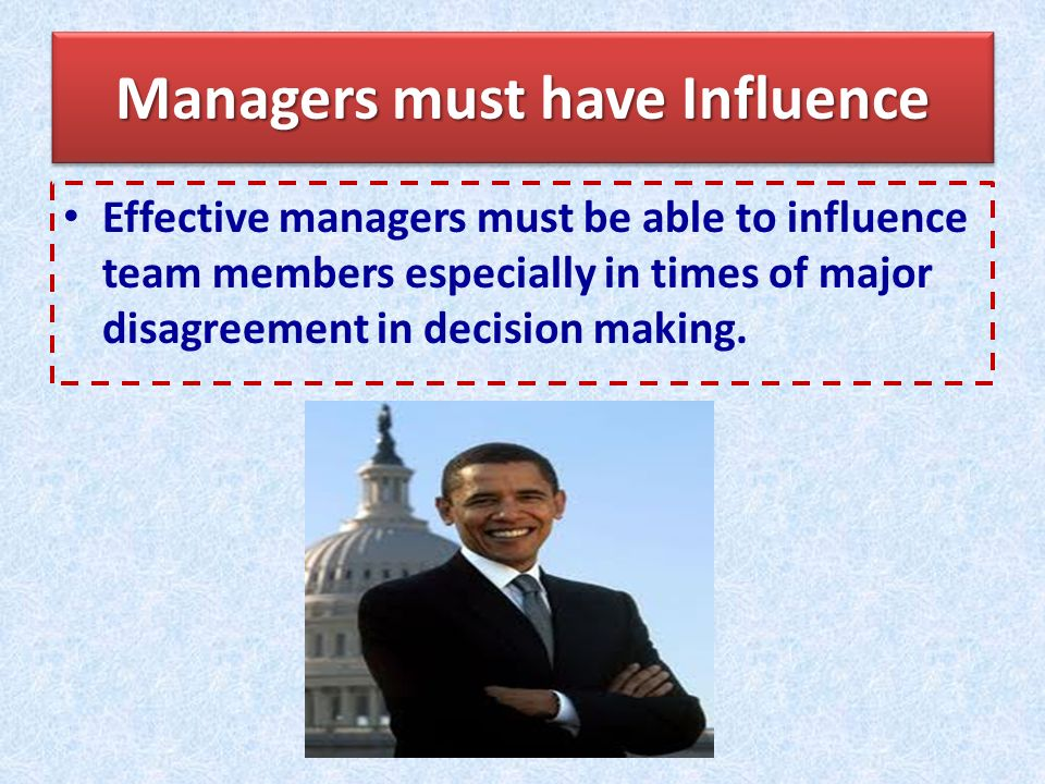 Managers must have Influence