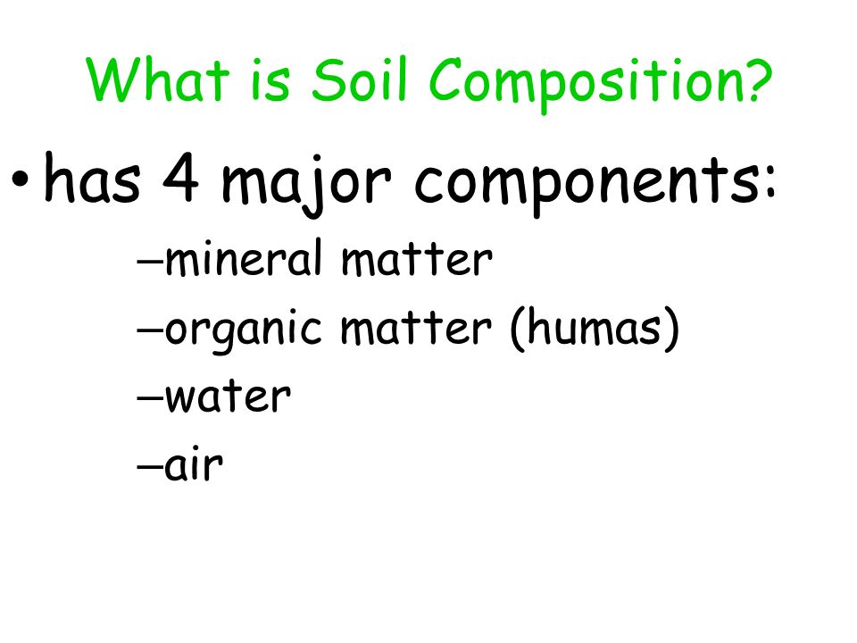 Soils soil formation the results of weathering ppt for What is soil composed of
