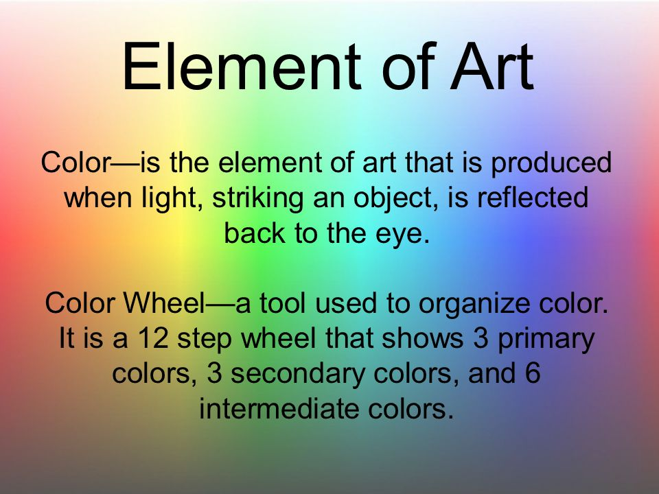 Element Of Art Color Is The That Produced When Light