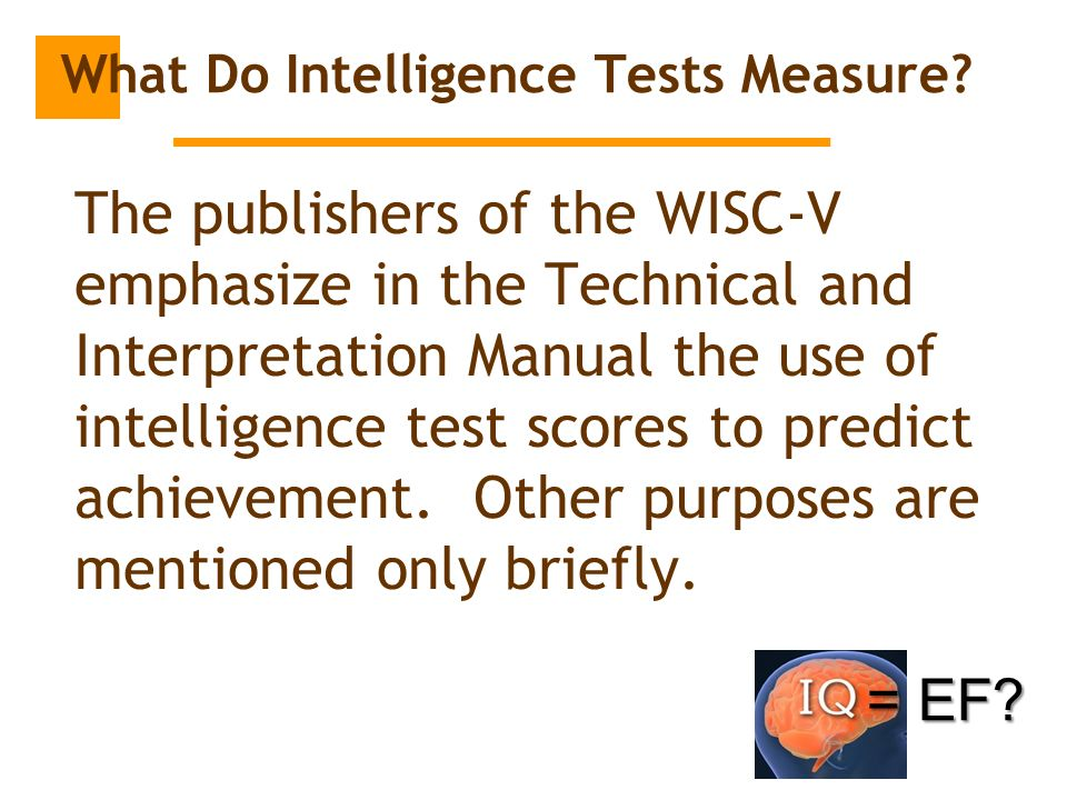 do standardized tests really measure intelligence The role of standardized intelligence measures in testing for giftedness  the  brain actually operates and do not accurately measure more contemporary ideas .