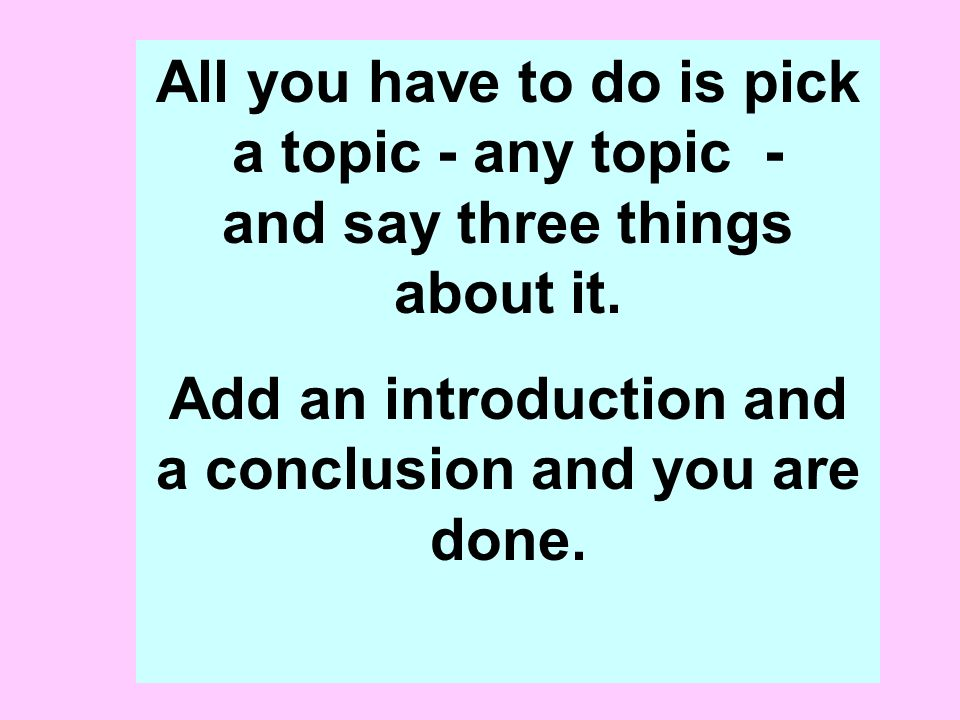 the five paragraph essay also known as the three point essay ppt  4 add
