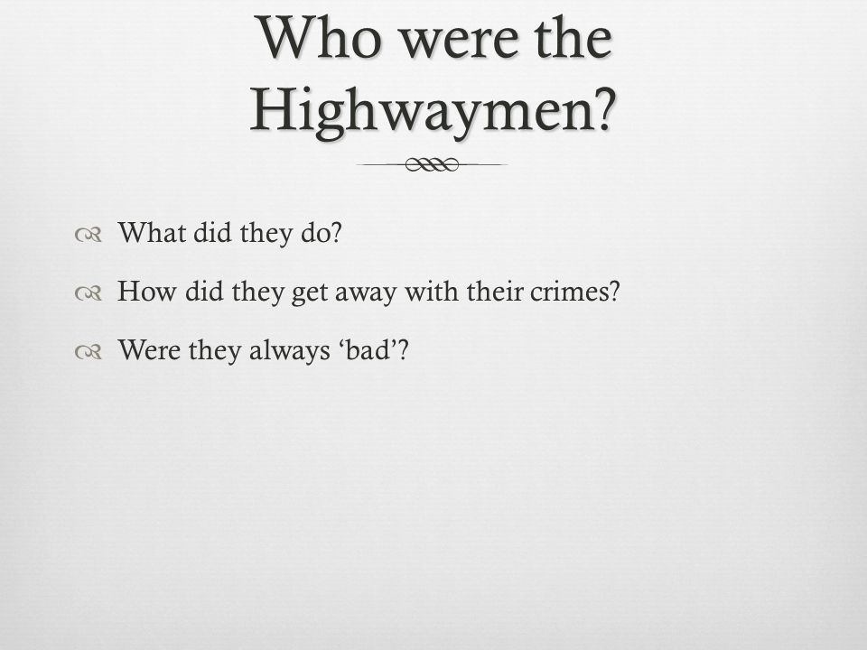 the highwayman alfred noyes ppt video online  who were the highwaymen