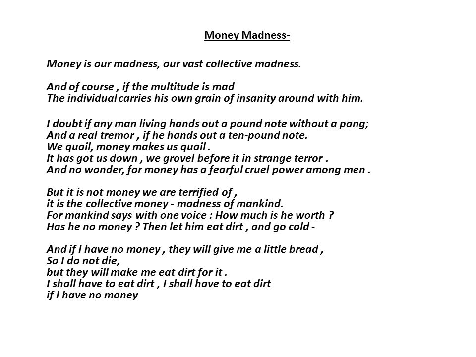 Money Madness- Money is our madness, our vast collective madness