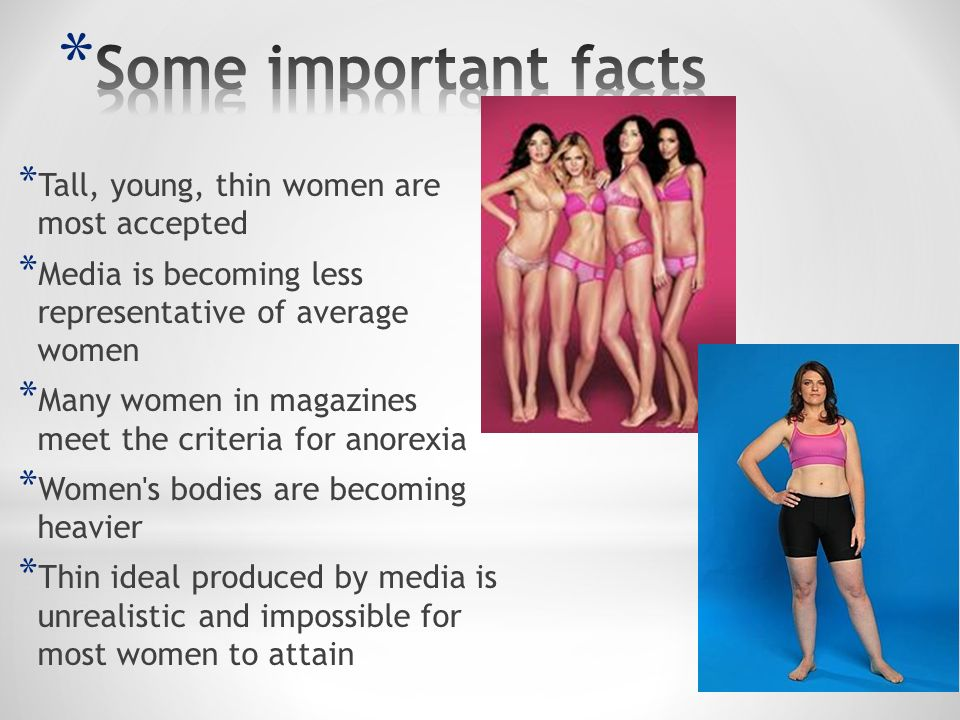 Some important facts Tall, young, thin women are most accepted