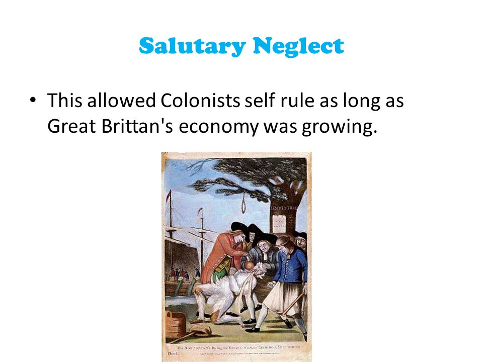 salutary neglect religion For a while, britain did not enforce all its laws in the american colonies, hoping this policy of salutary neglect would avoid conflict.