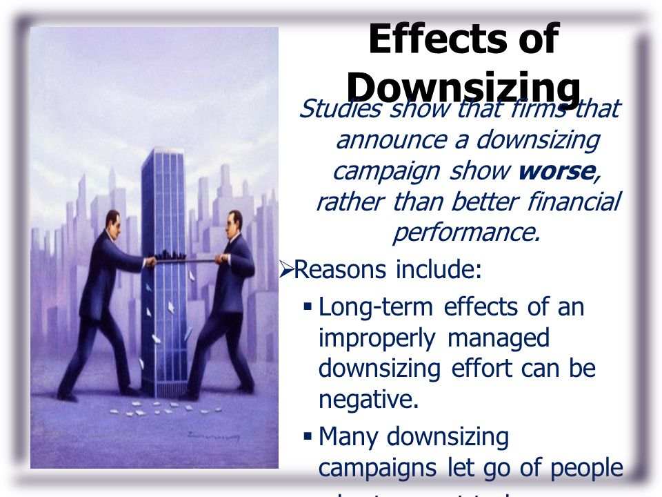 downsizing strategies and its effects Datta et al / causes and effects of employee downsizing 283  strategy aimed at improving organizational efficiency with the current economic turmoil.