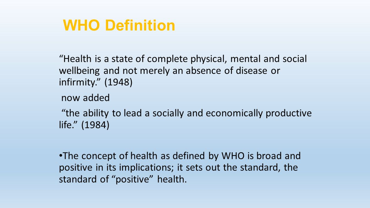 the definition and concept of health The different ways of thinking about health and well being well - being is about how individuals feel about themselves, feeling healthy, happy and well off having a good self concept gives an individual a feeling of well- being.