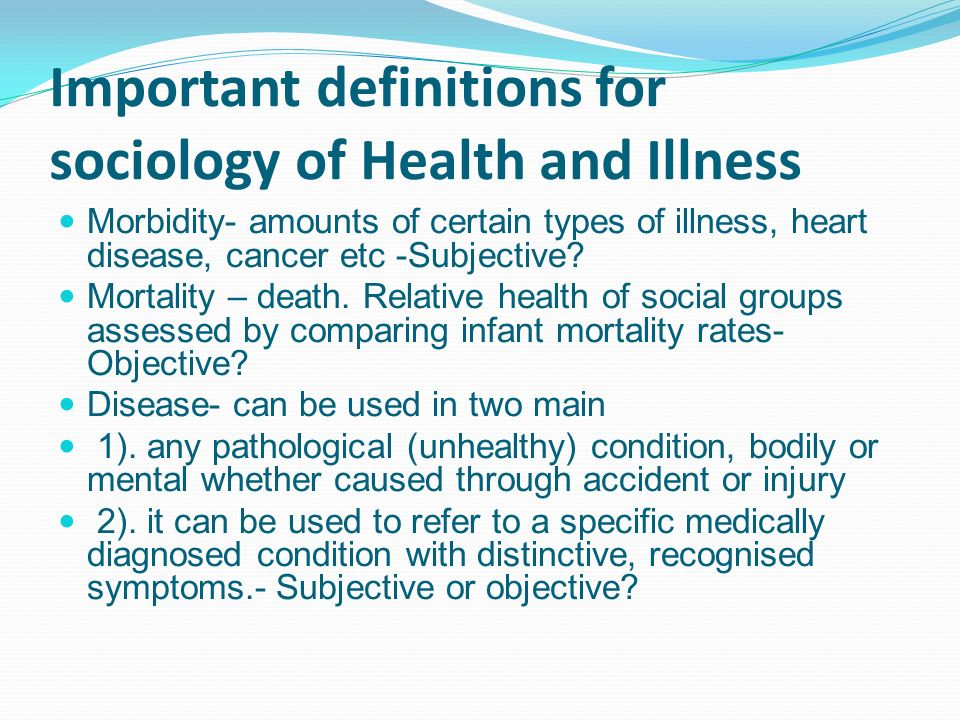 definitions of health and illness The conceptual and methodological difficulties involved in each of the various categories of definitions of mental health outlined in this review are discussed.