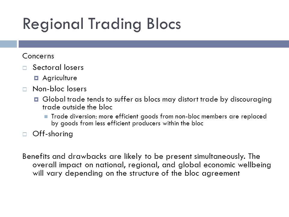 regional trading bloc paper He has supplied another argument in favor of trading blocs in this paper we attempt to resolve the krugman vs krugman debate where the regional trading arrangement reduces welfare, occurs for combinations of low inter-continental transport costs and high intra-bloc preferences, i.