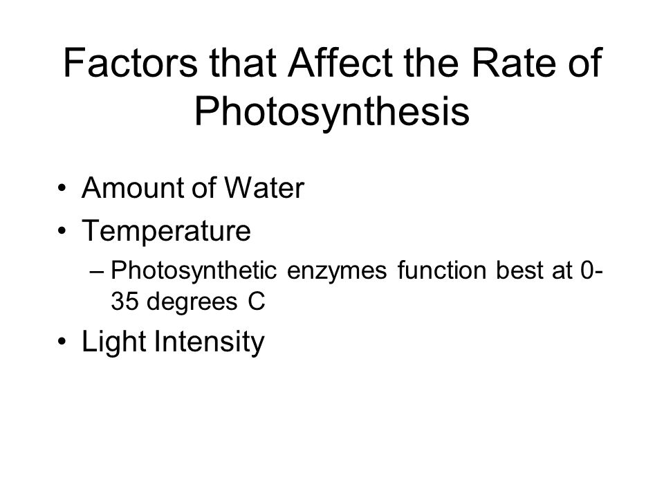 3 factors that affect the rate of photosynthesis Identify three factors that affect the rate of photosynthesis, and explain the effect of each of these factors temperature: the enzymes needed for photosynthesis function best 0 and 35 degrees c if the temperatures are above or below this range, the enzymes may be affected, slowing down the rate of photosynthesis.