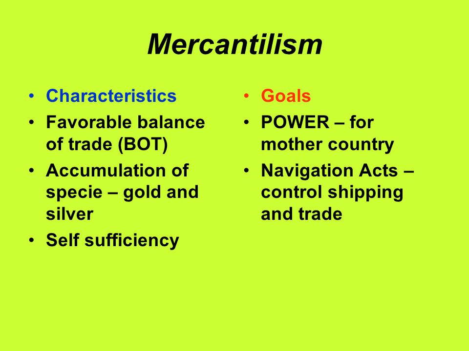 characteristics of mercantilism Rethinking mercantilism: political economy, the british empire and the atlantic   characteristic of both english and other european states in our two centuries.