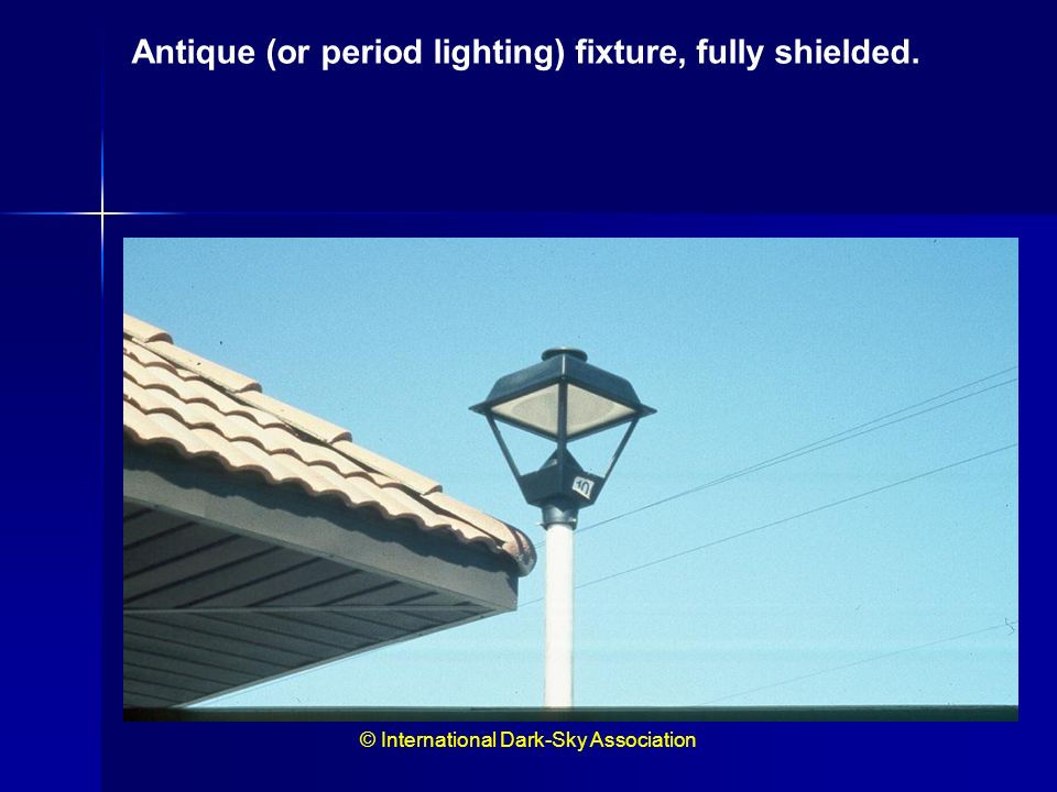 Antique (or period lighting) fixture, fully shielded.